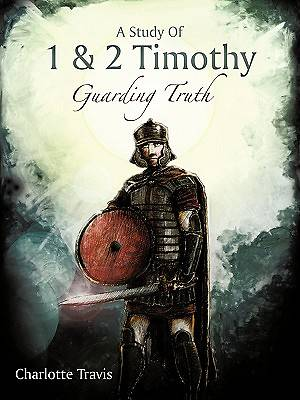 A Study of 1 & 2 Timothy