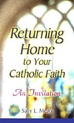 Returning Home to Your Catholic Faith