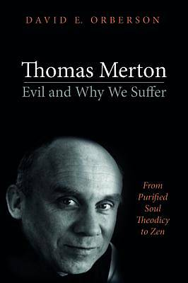 Picture of Thomas Merton-Evil and Why We Suffer