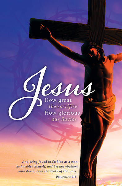 Jesus How Great the Sacrfice Good Friday Bulletin - Pack of 100