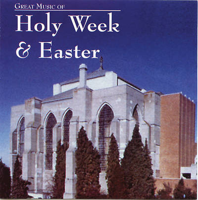 Great Music of Holy Week & Easter