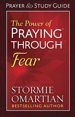 The Power of Praying(r) Through Fear Prayer and Study Guide