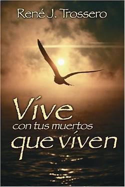 Picture of Vive Con Tus Muertos Que Viven
