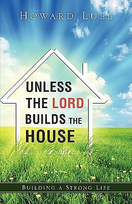 Picture of Unless the Lord Builds the House