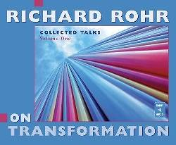 Richard Rohr on Transformation