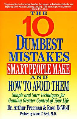 Picture of 10 Dumbest Mistakes Smart People Make and How to Avoid Them