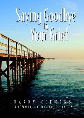 Saying Goodbye to Your Grief
