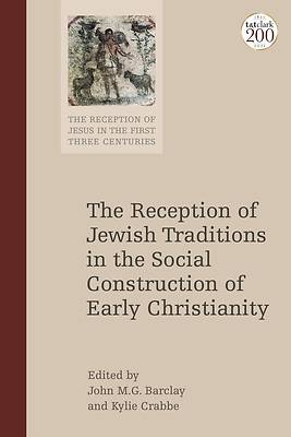 Picture of The Reception of Jewish Traditions in the Social Construction of Early Christianity