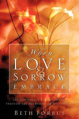 When Love & Sorrow Embrace