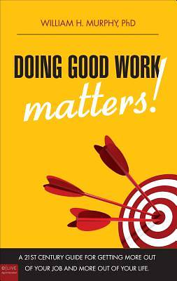Doing Good Work Matters