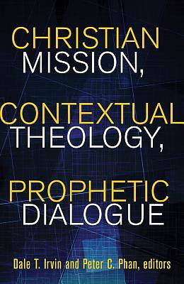 Picture of Christian Mission, Contextual Theology, Prophetic Dialogue