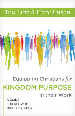 Picture of Equipping Christians for Kingdom Purpose in Their Work