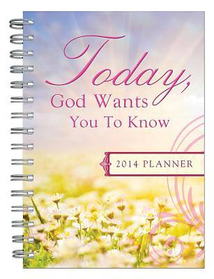 Today, God Wants You to Know. . . 2014 Planner