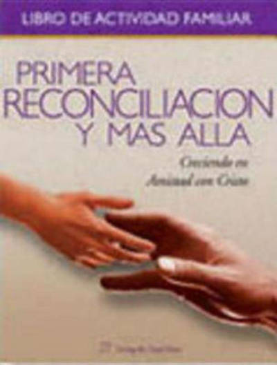 Primera Reconciliacion Y Mas Alla (First Reconciliation and Beyond Family Activity Book-Spanish)