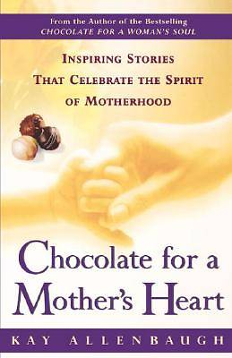 Chocolate for a Mothers Heart