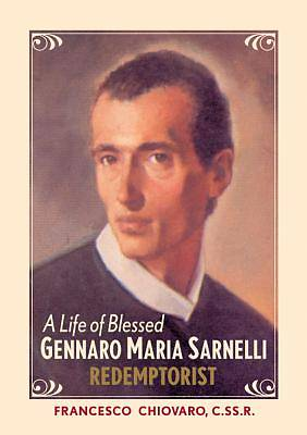 Picture of A Life of Blessed Gennaro Maria Sarnelli, Redemptorist, 1702-1744