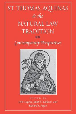 St. Thomas Aquinas and the Natural Law Tradition
