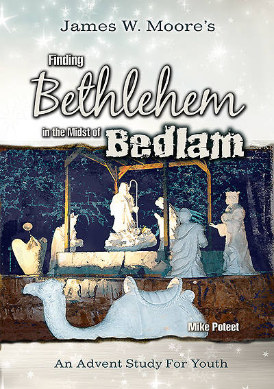 Finding Bethlehem in the Midst of Bedlam - Youth Study