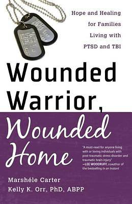 Wounded Warrior, Wounded Home [ePub Ebook]