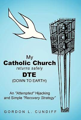 My Catholic Church Returns Safely Dte (Down to Earth)