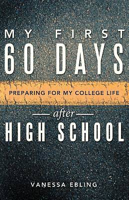 My First 60 Days After High School