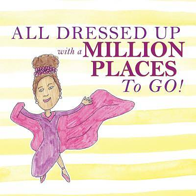 Picture of All Dressed Up with a Million Places to Go !