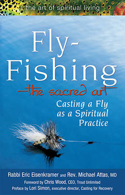 Fly Fishing - The Sacred Art