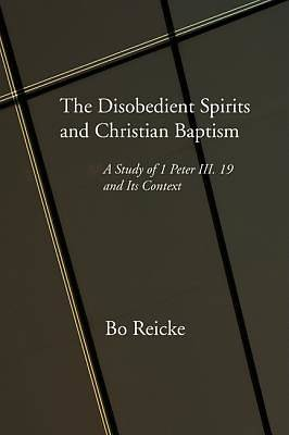 The Disobedient Spirits & Christian Baptism