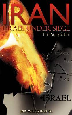 Picture of Iran Israel Under Siege/The Refiner's Fire