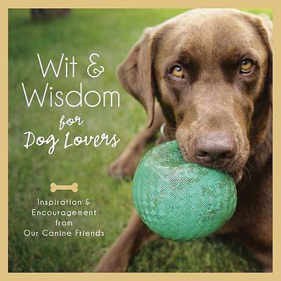 Wit and Wisdom for Dog Lovers