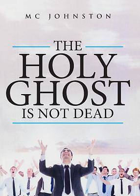 Picture of The Holy Ghost Is Not Dead