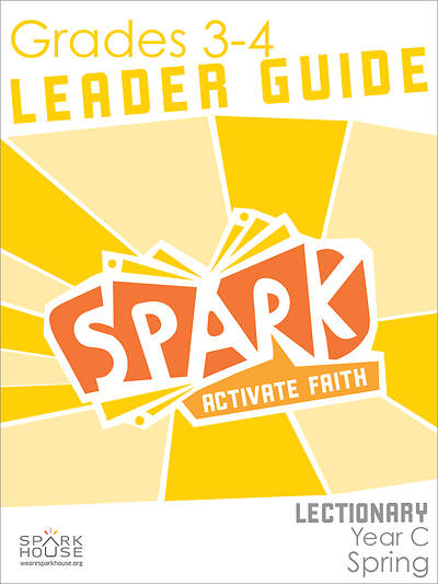 Spark Lectionary Grades 3-4 Leader Guide Spring Year C