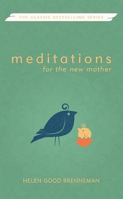 Meditations for the New Mother, Revised