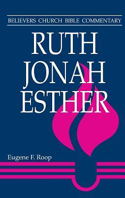 Ruth, Jonah, Esther