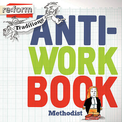 re:form Traditions Methodist Anti-Workbook