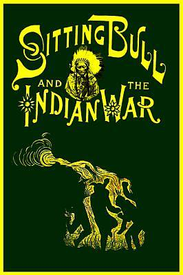 Life of Sitting Bull and History of the Indian War of 1890-91 [Adobe Ebook]
