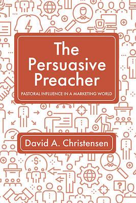 Picture of The Persuasive Preacher