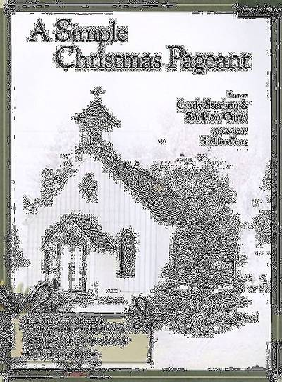 A Simple Christmas Pageant; Singers Edition