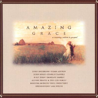 Amazing Grace; A Country Salute to Gospel