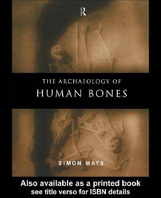 The Archaeology of Human Bones [Adobe Ebook]