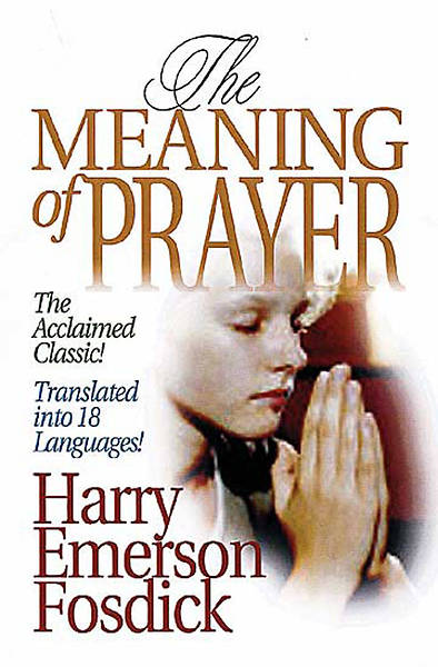 The Meaning of Prayer with Study Guide