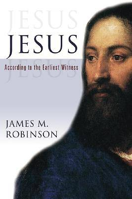 Jesus - According to the Earliest Witness
