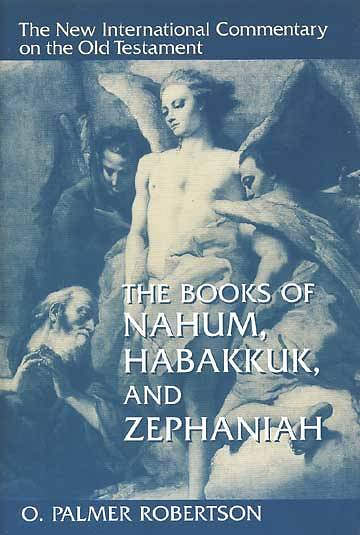 The New International Commentary on the Old Testament - Nahum, Habakkuk, and Zephaniah