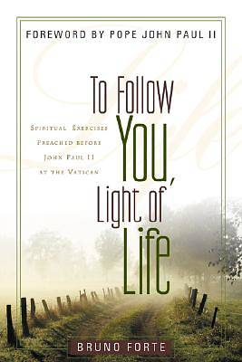 To Follow You, Light of Life