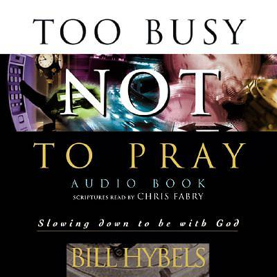 Too Busy Not to Pray Audio Book CD
