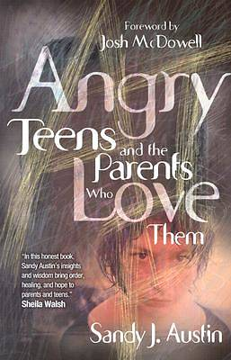 Angry Teens and the Parents Who Love Them