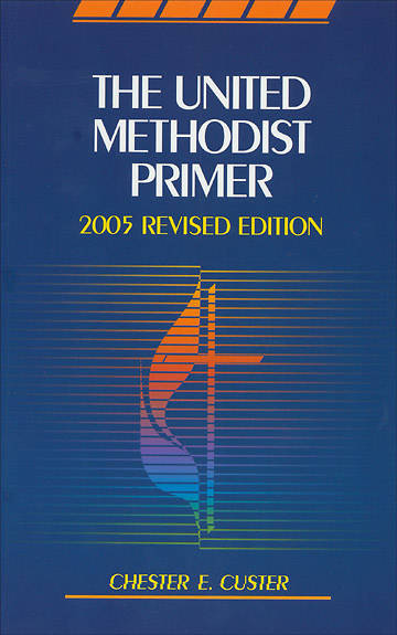 United Methodist Primer 2005 Revised Edition