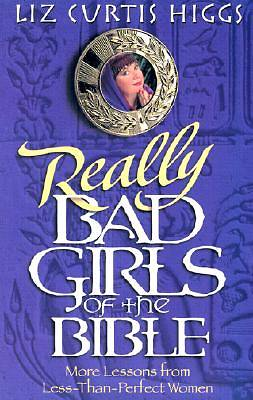 Really Bad Girls of the Bible Large Print Edition