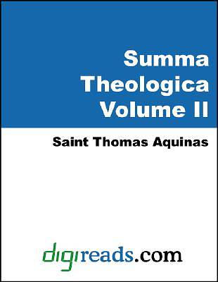 Summa Theologica (The Complete Summary of Theology, Volume II of III) [Adobe Ebook]