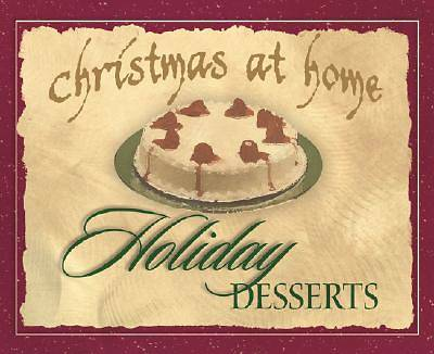 Holiday Desserts (Christmas at Home series)
